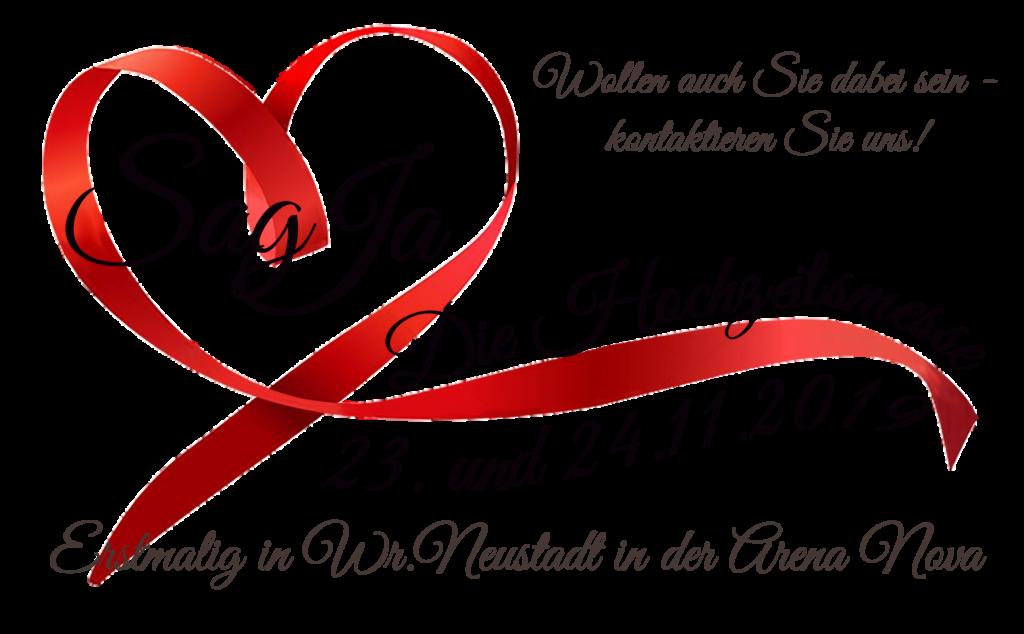 """Ein Herz mit der Aufforderung """"Sag JA"""" - Die Hochzeitsmesse am 23./24.11.2019 in der Arena Nova in Wr.Neustadt"""